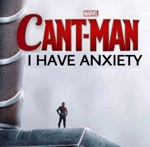 Anxiety, Marvel, and Thave: MARVEL  CANTMAN  THAVE ANXIETY