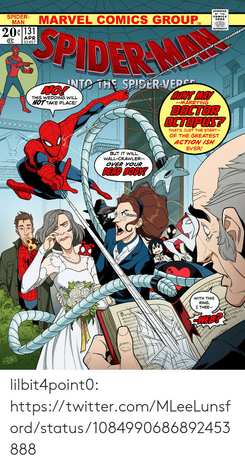 Marvel Comics: MARVEL COMICS GROUP  MAN  APPROVED  BY THE  20c131  SPIDER  CODE  APR  CC 02457  AUTHORITY  UNTO THE SPISERVED  THIS WEDDING WILL  NOT TAKE PLACE!  AUNT MAY  DOCTOR  OCTOPLS?  -MARRYING  THAT'S JUST THE START  OF THE GREATEST  ACTION ISH  EVER  BUT IT WILL,  WALL-CRAWLER--  OVER YOUR  DEAD BODY!  WITH THIS  RING,  I THEE-  earl  witness th  HEB?  Bride's fa  ther in unity, love  dvise  w tobe  ny  them s  Who give  he you to b lilbit4point0: https://twitter.com/MLeeLunsford/status/1084990686892453888