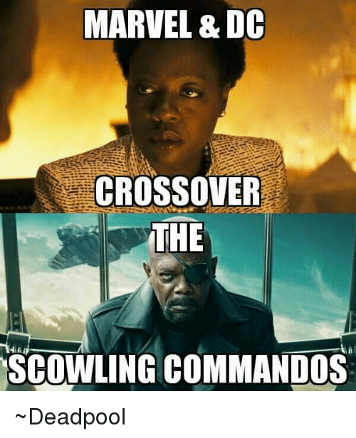 scowl: MARVEL &DC  CROSSOVER  THE  SCOWLING COMMANDOS ~Deadpool