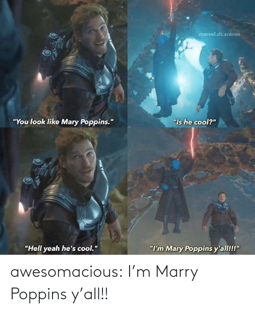 """Marvel: marvel.dc.scenes  """"You look like Mary Poppins.""""  """"Is he cool?""""  """"Hell yeah he's cool.""""  """"I'm Mary Poppins y'all!!!"""" awesomacious:  I'm Marry Poppins y'all!!"""