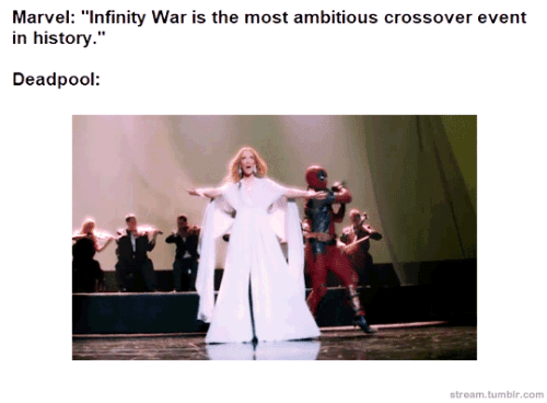 "Ambitious: Marvel: ""Infinity War is the most ambitious crossover event  in history.""  Deadpool  stream.tumblr.com"