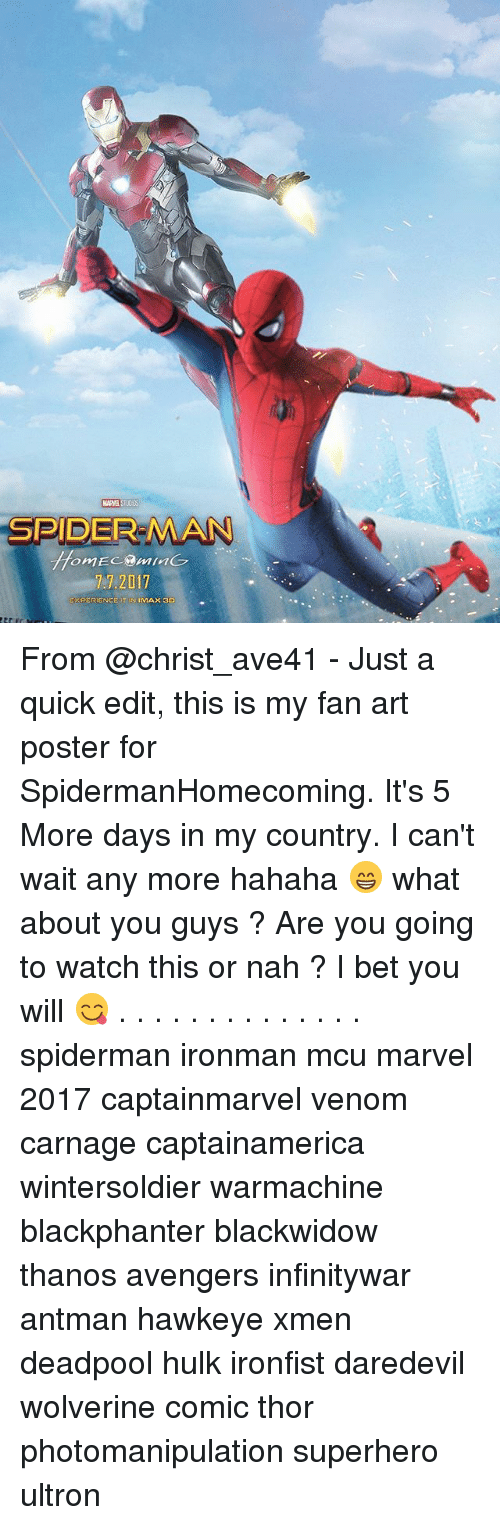 posterization: MARVEL  SPIDER-MAN  7.7.2017  RPERIENCEITIN IMAX 3O From @christ_ave41 - Just a quick edit, this is my fan art poster for SpidermanHomecoming. It's 5 More days in my country. I can't wait any more hahaha 😁 what about you guys ? Are you going to watch this or nah ? I bet you will 😋 . . . . . . . . . . . . . . spiderman ironman mcu marvel 2017 captainmarvel venom carnage captainamerica wintersoldier warmachine blackphanter blackwidow thanos avengers infinitywar antman hawkeye xmen deadpool hulk ironfist daredevil wolverine comic thor photomanipulation superhero ultron