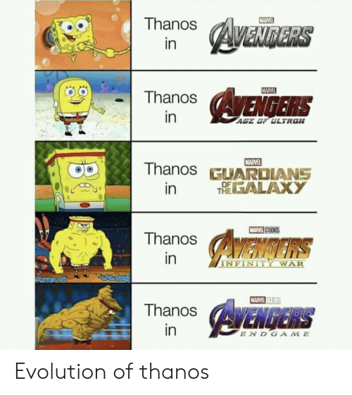 Avengers: MARVEL  Thanos  AVENDERS  in  MARVE  AVENGERS  Thanos  in  AGE OF ULTRON  MARVEL  Thanos GUARDIANS  THEALAXY  in  MARVEL STUDIOS  Thanos  AMENGERS  in  INFINITY WAR  MARVE  AYENGERS  Thanos  in  ENDGAME Evolution of thanos