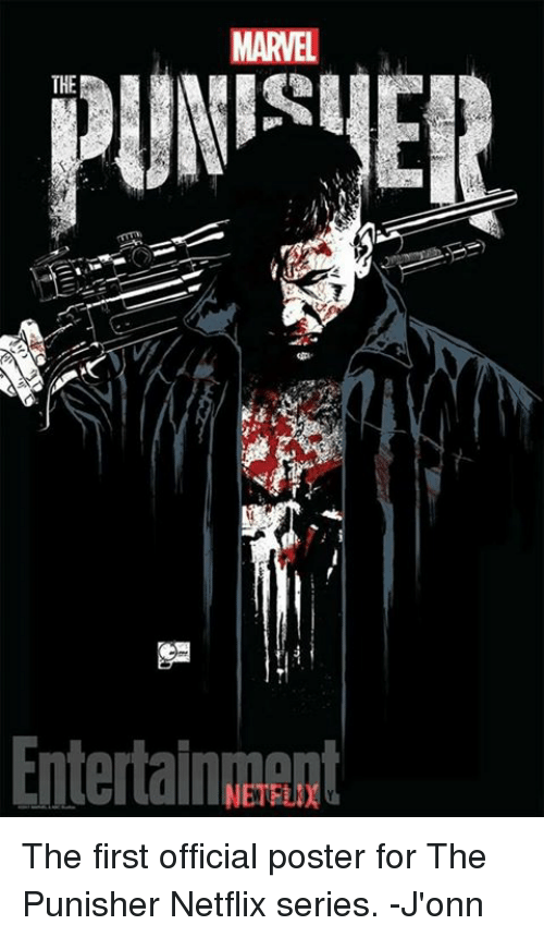 posterization: MARVEL  THE  Entertainment  NETFLIX The first official poster for The Punisher Netflix series. -J'onn