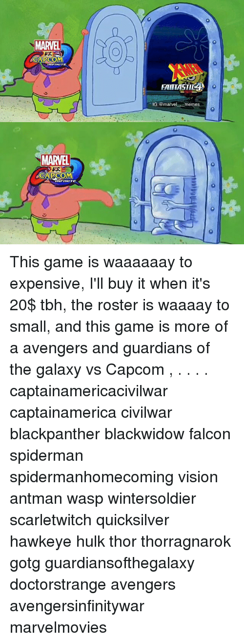 falcone: MARVEL  WS  CAPCOM  NFINITE  FANTASTIC  IG :@marvel-.-memes  MARVEL  VS  CAPCOM  INFINITE This game is waaaaaay to expensive, I'll buy it when it's 20$ tbh, the roster is waaaay to small, and this game is more of a avengers and guardians of the galaxy vs Capcom , . . . . captainamericacivilwar captainamerica civilwar blackpanther blackwidow falcon spiderman spidermanhomecoming vision antman wasp wintersoldier scarletwitch quicksilver hawkeye hulk thor thorragnarok gotg guardiansofthegalaxy doctorstrange avengers avengersinfinitywar marvelmovies