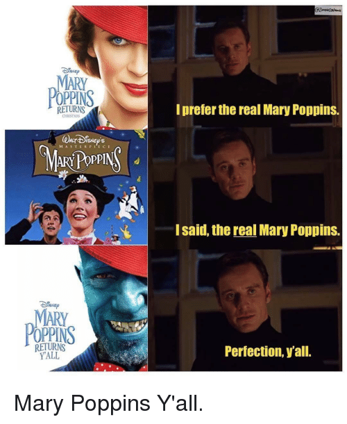 Christmas, Mary Poppins, and The Real: MARY  POPPINS  RETURNS  I prefer the real Mary Poppins.  CHRISTMAS  ISNEOS  MAR  MASTERPTECE  YPOPPINS  I said, the real Mary Poppins.  SNE  MARY  POPPINS  RETURNS  YALL  Perfection, y'all. Mary Poppins Y'all.