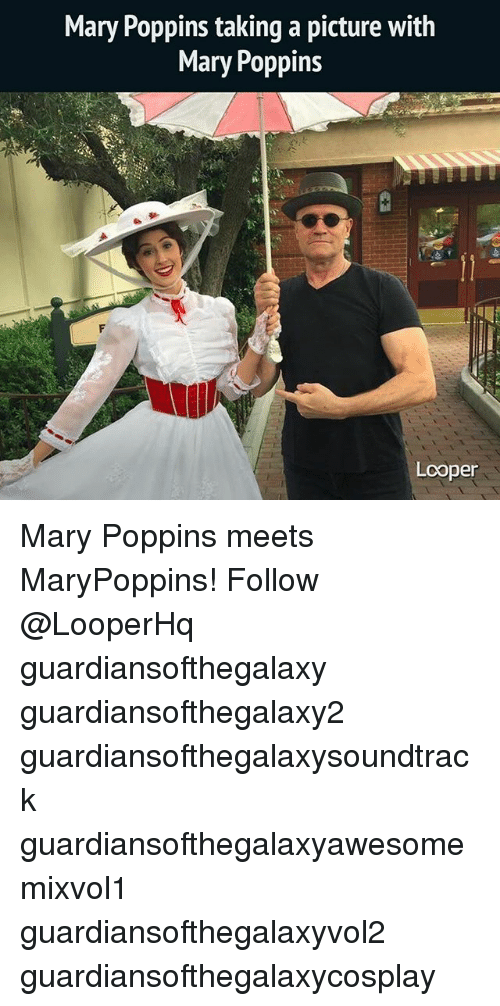 loopers: Mary Poppins taking a picture with  Mary Poppin:s  Looper Mary Poppins meets MaryPoppins! Follow @LooperHq guardiansofthegalaxy guardiansofthegalaxy2 guardiansofthegalaxysoundtrack guardiansofthegalaxyawesomemixvol1 guardiansofthegalaxyvol2 guardiansofthegalaxycosplay