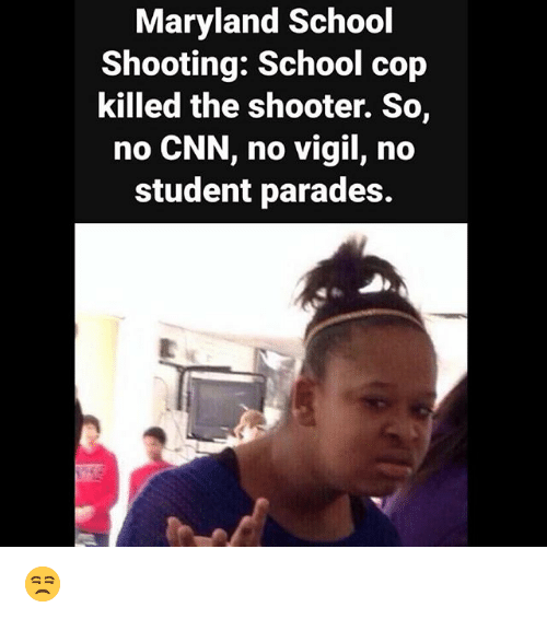 Maryland School Shooting School Cop Killed The Shooter So No Cnn No
