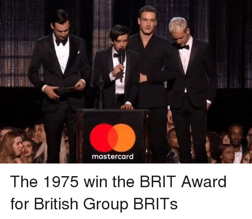 The 1975: mastercard The 1975 win the BRIT Award for British Group BRITs