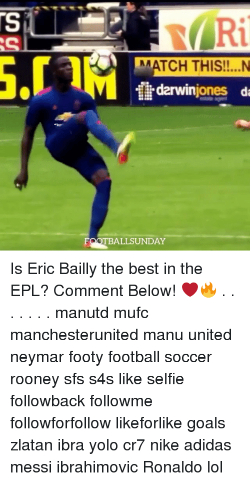 Adidas, Football, and Goals: MATCH THIS!!...N  M 1 darwin  di  Jones  FOOTBALL SUNDAY Is Eric Bailly the best in the EPL? Comment Below! ❤️🔥 . . . . . . . manutd mufc manchesterunited manu united neymar footy football soccer rooney sfs s4s like selfie followback followme followforfollow likeforlike goals zlatan ibra yolo cr7 nike adidas messi ibrahimovic Ronaldo lol