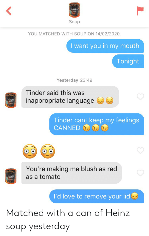 Matched: Matched with a can of Heinz soup yesterday