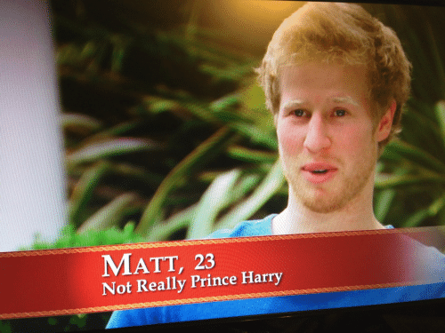 Matt: MATT, 23  Not Really Prince Harry