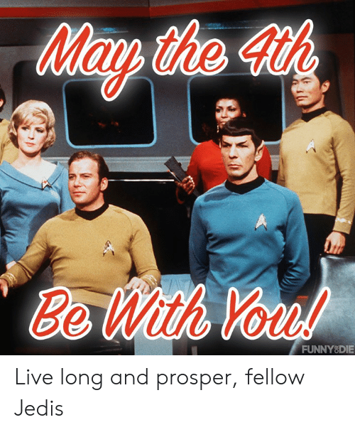 prosper: Mau the 4th  Be  With Vo  FUNNY8DIE Live long and prosper, fellow Jedis
