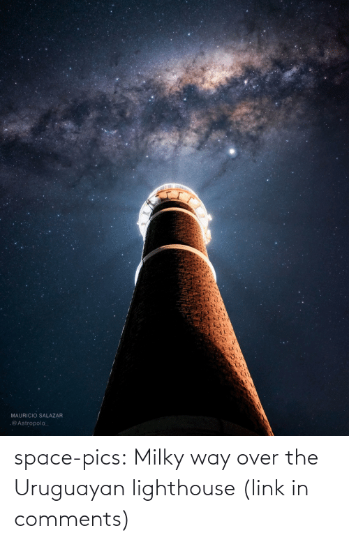 Link: MAURICIO SALAZAR  .@Astropolo_ space-pics:  Milky way over the Uruguayan lighthouse (link in comments)