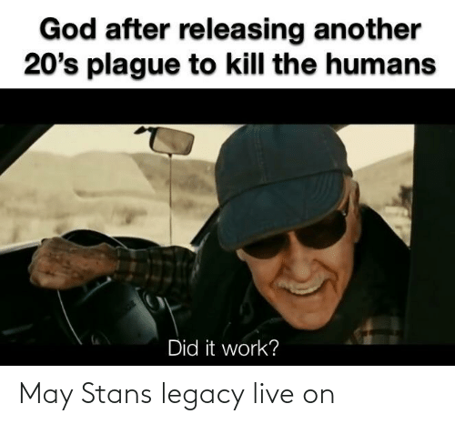 Stans: May Stans legacy live on