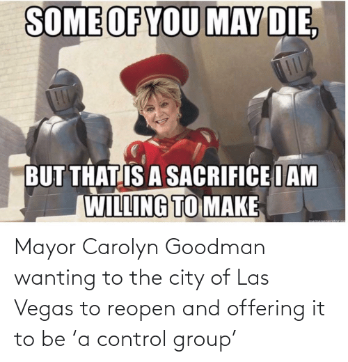 Las Vegas: Mayor Carolyn Goodman wanting to the city of Las Vegas to reopen and offering it to be 'a control group'