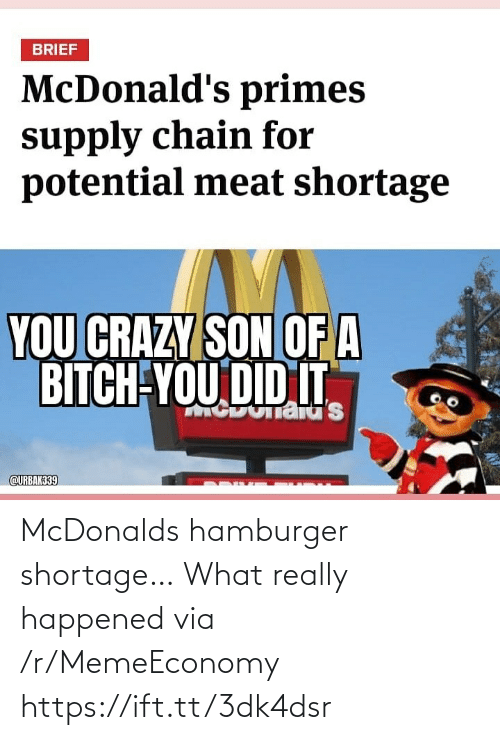 McDonalds, Hamburger, and Via: McDonalds hamburger shortage… What really happened via /r/MemeEconomy https://ift.tt/3dk4dsr