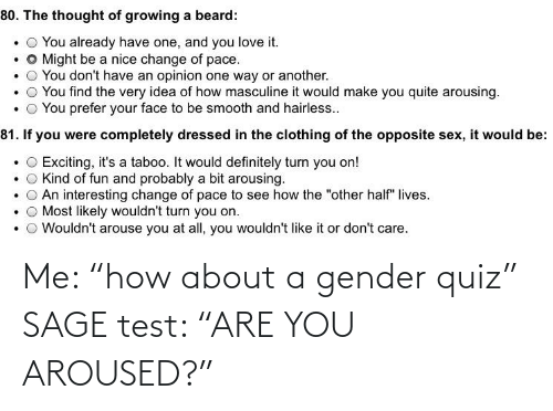 """Sage: Me: """"how about a gender quiz"""" SAGE test: """"ARE YOU AROUSED?"""""""