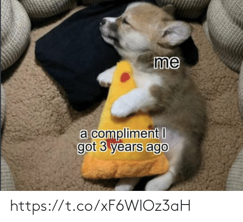 compliment: me  a compliment I  got 3 years ago https://t.co/xF6WlOz3aH