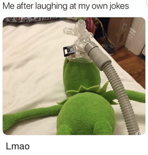 Funny, Lmao, and Jokes: Me after laughing at my own jokes Lmao