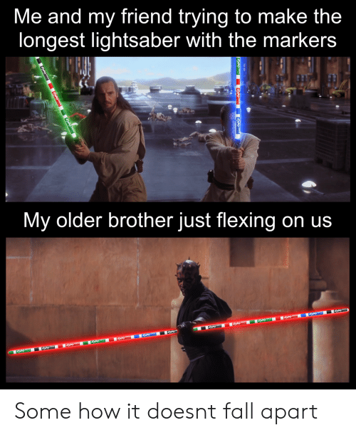 Lightsaber: Me and my friend trying to make the  longest lightsaber with the markers  My older brother just flexing on us Some how it doesnt fall apart