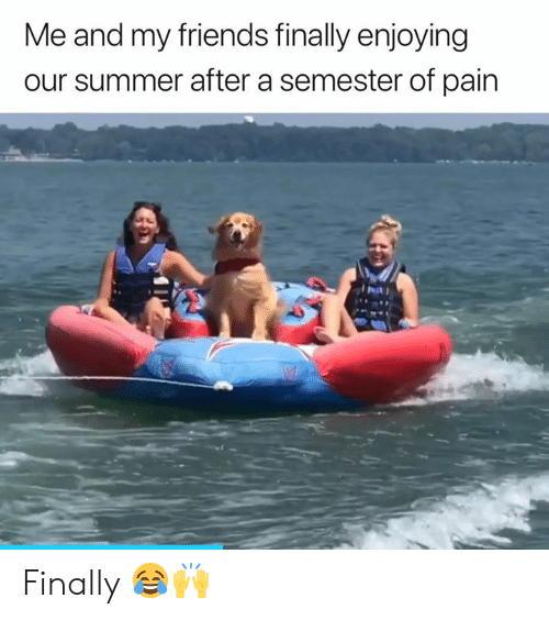 Friends, Summer, and Pain: Me and my friends finally enjoying  our summer after a semester of pain Finally 😂🙌
