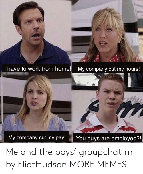 the boys: Me and the boys' groupchat rn by EliotHudson MORE MEMES