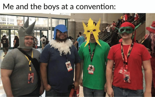 convention: Me and the boys at a convention: