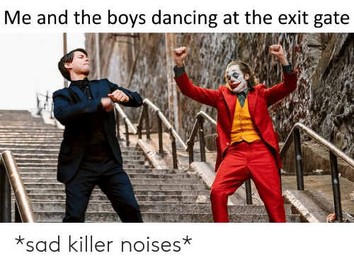 Dancing, Sad, and Boys: Me and the boys dancing at the exit gate *sad killer noises*