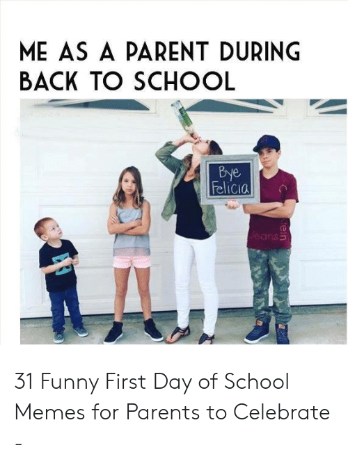 ME AS a PARENT DURING BACK TO SCHOOL Bye 31 Funny First Day