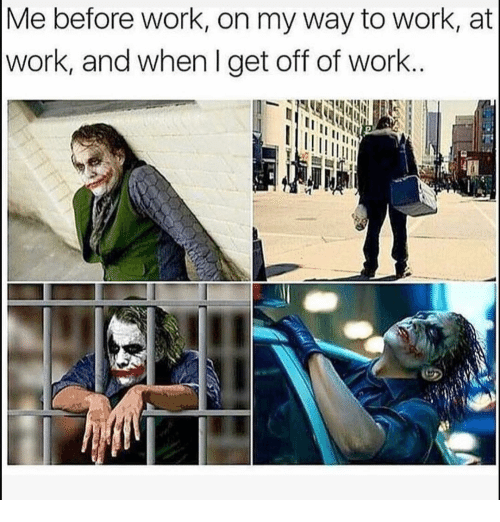 Funny, Work, and On My Way: Me before work, on my way to work, at  work, and when I get off of work