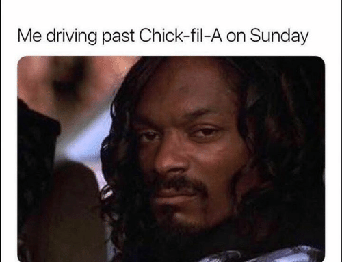 Chick-Fil-A, Dank, and Driving: Me driving past Chick-fil-A on Sunday