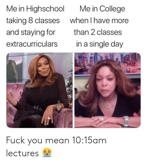 Me in College Me in Highschool When I Have More Taking 8