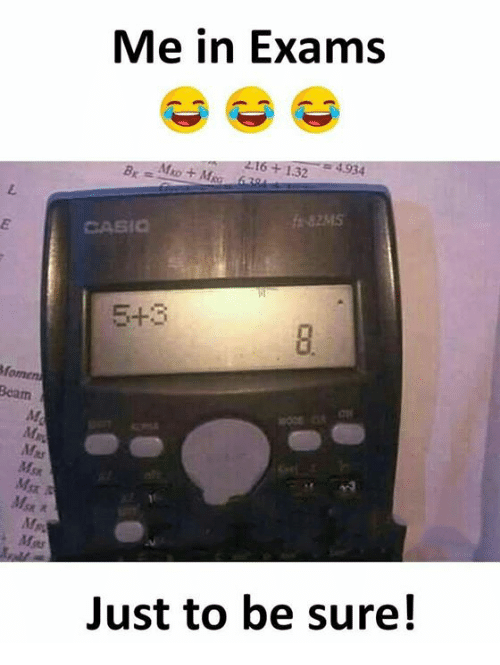 Af, Memes, and 🤖: Me in Exams  216 +1.32  34  2  CASIO  5+3  Beam  Af  Ar  Mst  Ar  Mas  Just to be sure!
