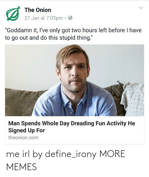 Define: me irl by define_irony MORE MEMES