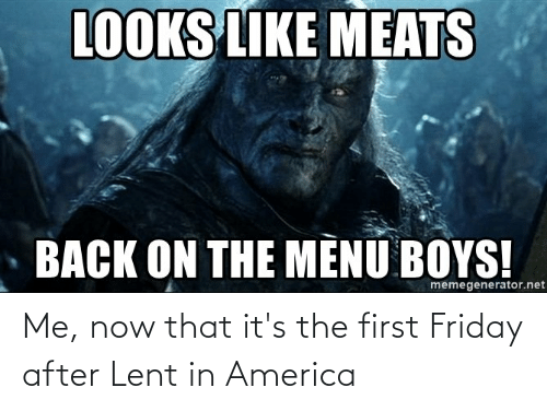 in america: Me, now that it's the first Friday after Lent in America