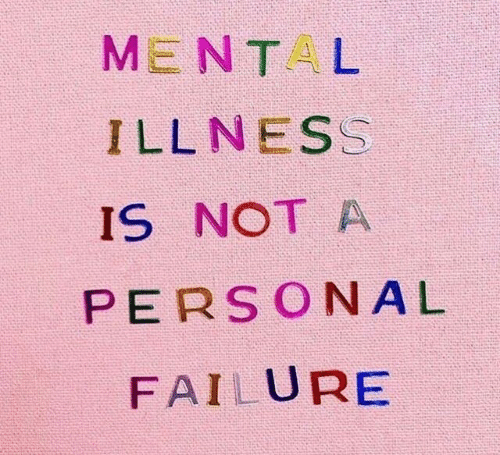Failure, Personal, and Illness: ME NT L  ILLNESS  IS NOT A  PERSONAL  FAILURE