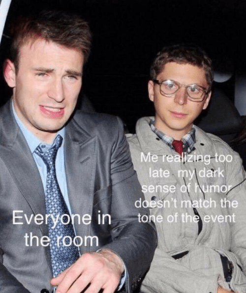 Match, Dark, and The Event: Me realizing-too  late my dark  sense of humo  doesn't match the  Evervone in tone of the event  the foonm
