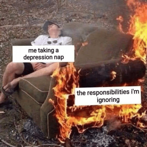 Memes, Depression, and 🤖: me taking a  depression nap  the responsibilities i'm  ignoring
