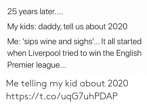 About: Me telling my kid about 2020 https://t.co/uqG7uhPDAP