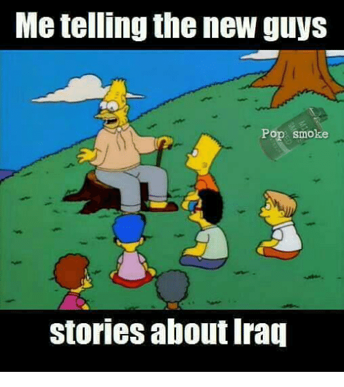 Pop, Smoking, and Military: Me telling the new guys  Pop Smoke  Stories about rag