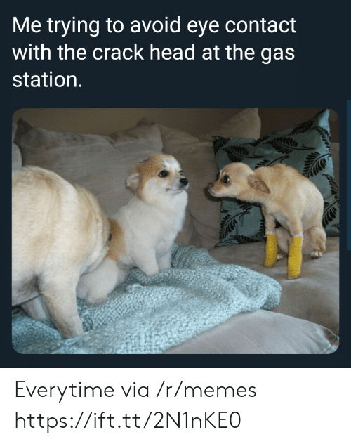 avoid-eye-contact: Me trying to avoid eye contact  with the crack head at the gas  station. Everytime via /r/memes https://ift.tt/2N1nKE0