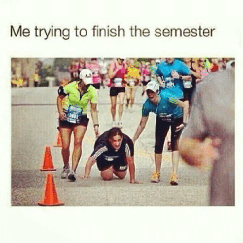 Finish, The, and Trying: Me trying to finish the semester