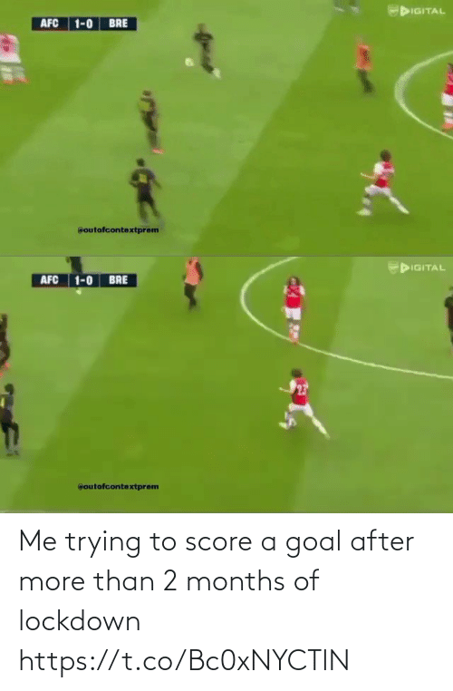More Than: Me trying to score a goal after more than 2 months of lockdown  https://t.co/Bc0xNYCTlN