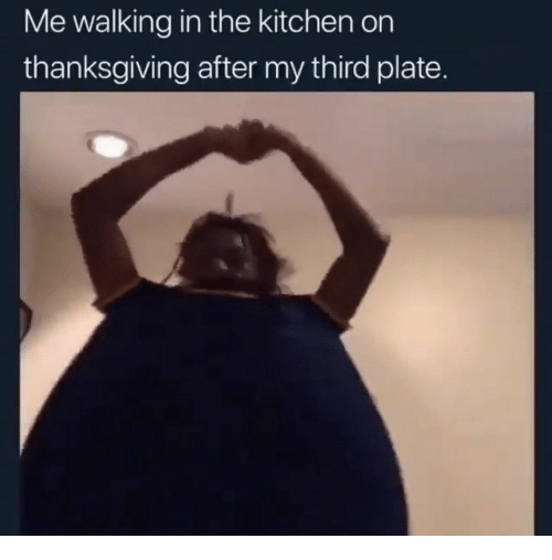 Thanksgiving, Kitchen, and Walking: Me walking in the kitchen on  thanksgiving after my third plate.