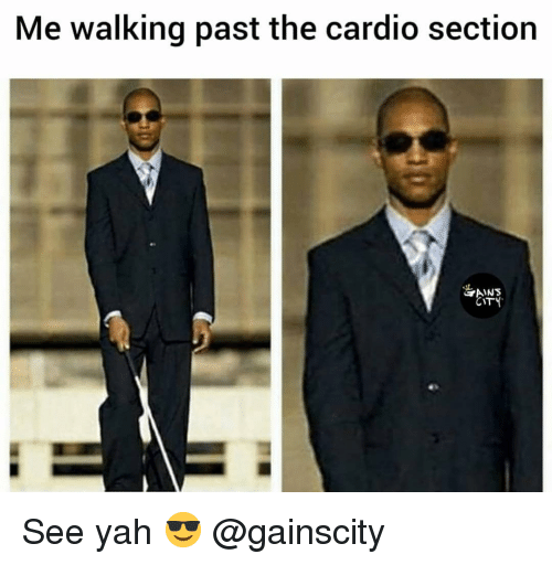 Gym, Yah, and City: Me walking past the cardio section  IC  CITY See yah 😎 @gainscity