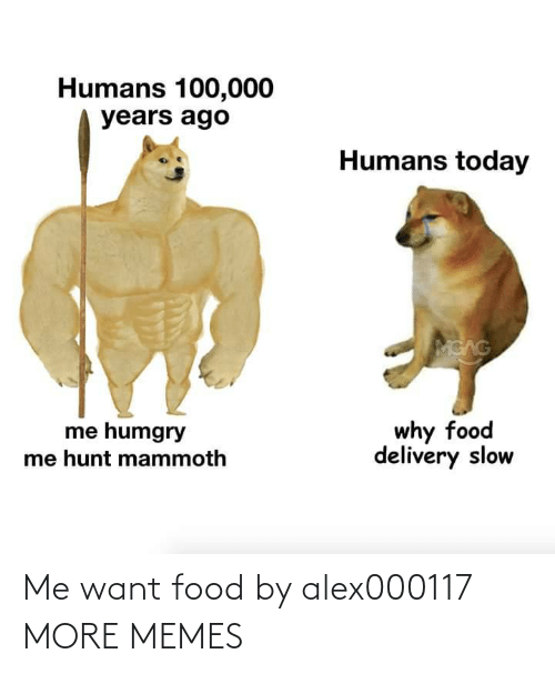 Food: Me want food by alex000117 MORE MEMES