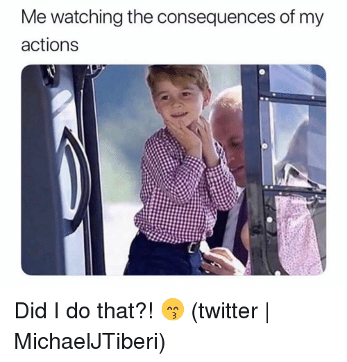 Twitter, Grindr, and Did: Me watching the consequences of my  actions Did I do that?! 😙 (twitter | MichaelJTiberi)