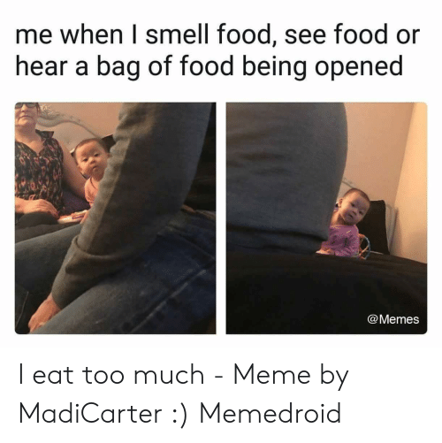 25 Best Memes About Memes About Eating Too Much Memes About