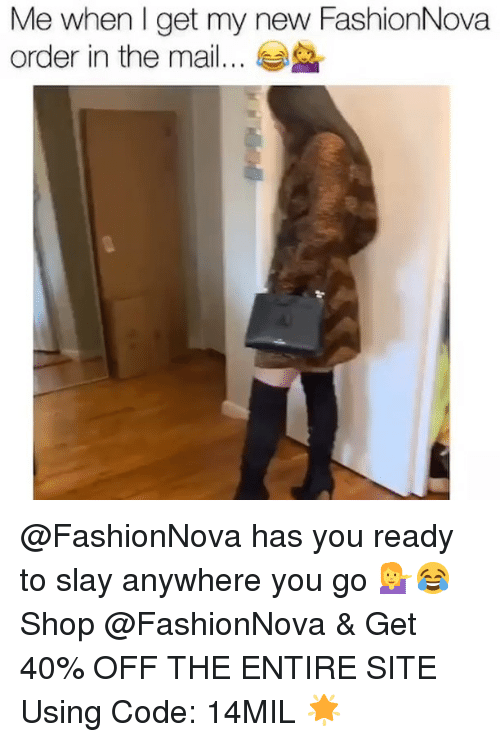 Fashionnova: Me when l get my new FashionNova  order in the mail.. @FashionNova has you ready to slay anywhere you go 💁♀️😂Shop @FashionNova & Get 40% OFF THE ENTIRE SITE Using Code: 14MIL 🌟